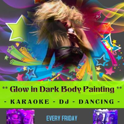 BlackLight * DJ * Karaoke * Body Paint Fridays!
