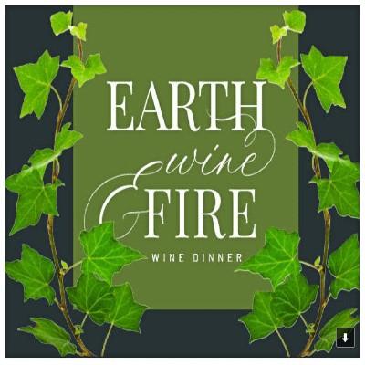 Earth, Wine & Fire Wine Dinner