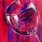 """ALL YOU NEED IS... WINE!"" PAINT NITE"