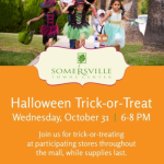 HALLOWEEN TRICK-OR- TREATING AT SOMERSVILLE TOWNE CENTER