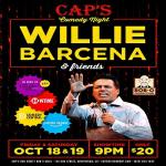 Willie Barcena Comedy 10/18 & 10/19