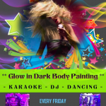 BlackLight * DJ * Karaoke * Body Paint Fridays!