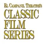 Classic Film Series @ El Campanil Theatre